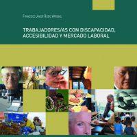 Trabajadores/as con discapacidad, accesibilidad y mercado laboral