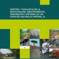 Control y vigilancia de la restauración, mantenimiento, ordenación y defensa de los espacios naturales (MF0086_3)