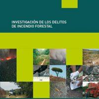 Investigación de los delitos de incendio forestal