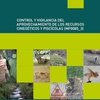 Control y vigilancia del aprovechamiento de los recursos cinegéticos y piscícolas (MF0085_3)