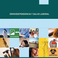 Drogodependencia y salud laboral