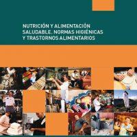 Nutrición y alimentacion saludable. Normas higiénicas y trastornos alimentarios