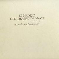 El Madrid del Primero de Mayo. De Atocha a la Puerta del Sol