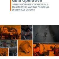 Guía Operativa: Intervención ante accidentes en el transporte de materias peligrosas en vehículos cisterna