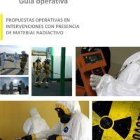 Guía Operativa: Propuestas operativas en intervenciones con presencia de material radiactivo