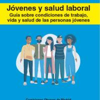 Jóvenes y salud laboral. Guía sobre condiciones de trabajo, vida y salud de las personas jóvenes