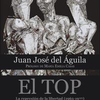 EL TOP. La represión de la libertad (1963-1977)